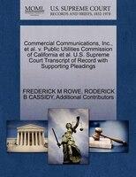 Commercial Communications, Inc., Et Al. V. Public Utilities Commission Of California Et Al. U.s. Supreme Court Transcript Of Recor