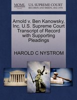 Arnold V. Ben Kanowsky, Inc. U.s. Supreme Court Transcript Of Record With Supporting Pleadings