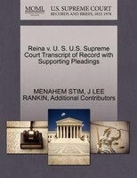 Reina V. U. S. U.s. Supreme Court Transcript Of Record With Supporting Pleadings