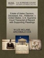 Estate Of Helen Davison, Deceased, Etc., Petitioner, V. United States. U.s. Supreme Court Transcript Of Record With Supporting Ple