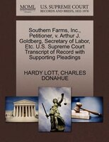 Southern Farms, Inc., Petitioner, V. Arthur J. Goldberg, Secretary Of Labor, Etc. U.s. Supreme Court Transcript Of Record With Sup