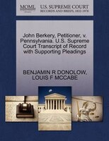 John Berkery, Petitioner, V. Pennsylvania. U.s. Supreme Court Transcript Of Record With Supporting Pleadings