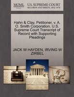 Hahn & Clay, Petitioner, V. A. O. Smith Corporation. U.s. Supreme Court Transcript Of Record With Supporting Pleadings
