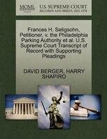 Frances H. Seligsohn, Petitioner, V. The Philadelphia Parking Authority Et Al. U.s. Supreme Court Transcript Of Record With Suppor