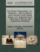 Fair Share Organization, Inc., Petitioner, V. Morris Mitnick, D/b/a Central Fourth Street Drugs. U.s. Supreme Court Transcript Of