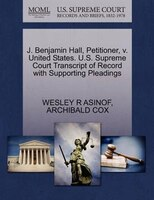 J. Benjamin Hall, Petitioner, V. United States. U.s. Supreme Court Transcript Of Record With Supporting Pleadings