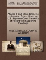 Atlantic & Gulf Stevedores, Inc V. American Export Lines, Inc U.s. Supreme Court Transcript Of Record With Supporting