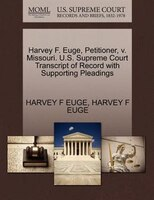 Harvey F. Euge, Petitioner, V. Missouri. U.s. Supreme Court Transcript Of Record With Supporting Pleadings