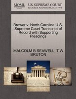Brewer V. North Carolina U.s. Supreme Court Transcript Of Record With Supporting Pleadings