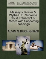 Massey V. Koster & Wythe U.s. Supreme Court Transcript Of Record With Supporting Pleadings