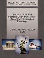 Bartone V. U. S. U.s. Supreme Court Transcript Of Record With Supporting Pleadings