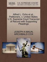 Alfred L. Ochs Et At., Petitioners, V. United States. U.s. Supreme Court Transcript Of Record With Supporting Pleadings
