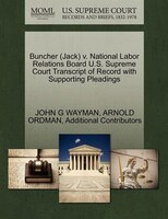 Buncher (jack) V. National Labor Relations Board U.s. Supreme Court Transcript Of Record With Supporting Pleadings