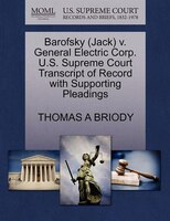 Barofsky (jack) V. General Electric Corp. U.s. Supreme Court Transcript Of Record With Supporting Pleadings