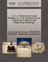 U.s. V. Florida East Coast Railway Co. U.s. Supreme Court Transcript Of Record With Supporting Pleadings