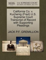 California Co. V. Kuchenig (fred) U.s. Supreme Court Transcript Of Record With Supporting Pleadings