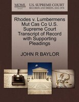 Rhodes V. Lumbermens Mut Cas Co U.s. Supreme Court Transcript Of Record With Supporting Pleadings