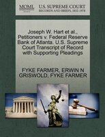 Joseph W. Hart Et Al., Petitioners V. Federal Reserve Bank Of Atlanta. U.s. Supreme Court Transcript Of Record With Supporting Ple