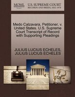 Medo Calzavara, Petitioner, V. United States. U.s. Supreme Court Transcript Of Record With Supporting Pleadings