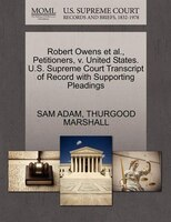 Robert Owens Et Al., Petitioners, V. United States. U.s. Supreme Court Transcript Of Record With Supporting Pleadings