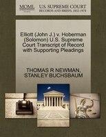 Elliott (john J.) V. Hoberman (solomon) U.s. Supreme Court Transcript Of Record With Supporting Pleadings