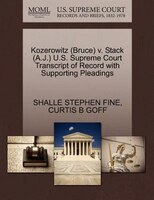 Kozerowitz (bruce) V. Stack (a.j.) U.s. Supreme Court Transcript Of Record With Supporting Pleadings