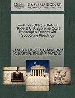 Anderson (d.a.) V. Calvert (robert) U.s. Supreme Court Transcript Of Record With Supporting Pleadings