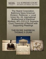 The Hearst Corporation, Baltimore News American Division, Petitioner, V. Local Union No. 24, International Brotherhood Of Electric