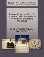 Payton (c. W.) V. U.s. U.s. Supreme Court Transcript Of Record With Supporting Pleadings