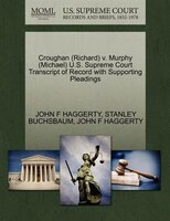 Croughan (richard) V. Murphy (michael) U.s. Supreme Court Transcript Of Record With Supporting Pleadings