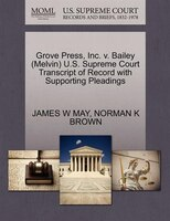 Grove Press, Inc. V. Bailey (melvin) U.s. Supreme Court Transcript Of Record With Supporting Pleadings