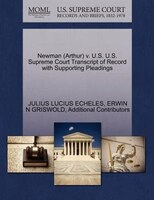 Newman (arthur) V. U.s. U.s. Supreme Court Transcript Of Record With Supporting Pleadings