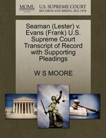 Seaman (lester) V. Evans (frank) U.s. Supreme Court Transcript Of Record With Supporting Pleadings