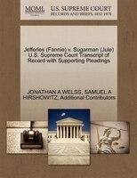 Jefferies (fannie) V. Sugarman (jule) U.s. Supreme Court Transcript Of Record With Supporting Pleadings