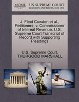 J. Fleet Cowden Et Al., Petitioners, V. Commissioner Of Internal Revenue. U.s. Supreme Court Transcript Of Record With Supporting