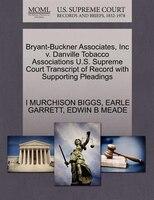 Bryant-buckner Associates, Inc V. Danville Tobacco Associations U.s. Supreme Court Transcript Of Record With Supporting Pleadings
