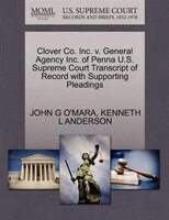 Clover Co. Inc. V. General Agency Inc. Of Penna U.s. Supreme Court Transcript Of Record With Supporting Pleadings