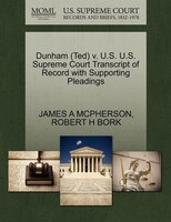 Dunham (ted) V. U.s. U.s. Supreme Court Transcript Of Record With Supporting Pleadings