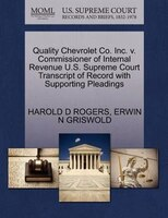 Quality Chevrolet Co. Inc. V. Commissioner Of Internal Revenue U.s. Supreme Court Transcript Of Record With Supporting Pleadings