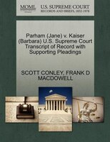Parham (jane) V. Kaiser (barbara) U.s. Supreme Court Transcript Of Record With Supporting Pleadings