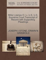 Miller (james O.) V. U.s. U.s. Supreme Court Transcript Of Record With Supporting Pleadings
