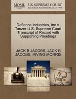 Defiance Industries, Inc V. Tanzer U.s. Supreme Court Transcript Of Record With Supporting Pleadings
