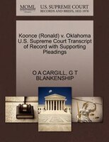 Koonce (ronald) V. Oklahoma U.s. Supreme Court Transcript Of Record With Supporting Pleadings