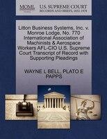 Litton Business Systems, Inc. V. Monroe Lodge, No. 770 International Association Of Machinists & Aerospace Workers Afl-cio