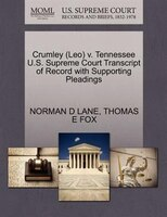 Crumley (leo) V. Tennessee U.s. Supreme Court Transcript Of Record With Supporting Pleadings