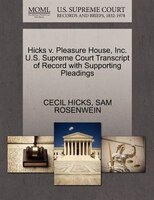 Hicks V. Pleasure House, Inc. U.s. Supreme Court Transcript Of Record With Supporting Pleadings