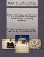 Brand Plastics Co. V. Dow Chemical Co. U.s. Supreme Court Transcript Of Record With Supporting Pleadings