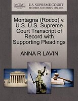 Montagna (rocco) V. U.s. U.s. Supreme Court Transcript Of Record With Supporting Pleadings
