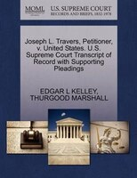 Joseph L. Travers, Petitioner, V. United States. U.s. Supreme Court Transcript Of Record With Supporting Pleadings