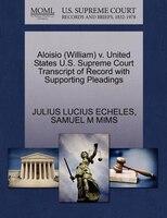 Aloisio (william) V. United States U.s. Supreme Court Transcript Of Record With Supporting Pleadings